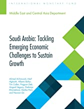 Saudi Arabia :Tackling Emerging Economic Challenges to Sustain Strong Growth