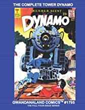 The Complete Tower Dynamo: Gwandanaland Comics #1795 --- The Exciting T.H.U.N.D.E.R. Agent in his full Four-Issue Solo Ser...