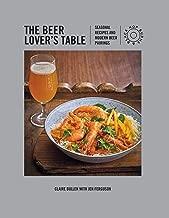 The Beer Lover's Table: Seasonal recipes and modern beer pairings