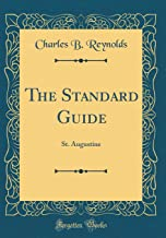 The Standard Guide: St. Augustine (Classic Reprint)