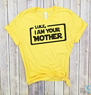 Luke I am your Mother - Funny Star Wars shirt, Trendy Mom T-Shirts, Cool Mom Shirts, Mothers Day Gift, Shirts for Moms, Funny Mom Shirt.
