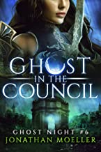 Ghost in the Council (Ghost Night Book 6)
