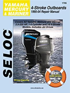 Sierra International Seloc Manual 18-01705 Yamaha Mercury & Mariner Outboards Repair 1995-2004 2.5-225 HP 1-4 Cylinder & V6 4 Stroke Model Includes Jet Drives