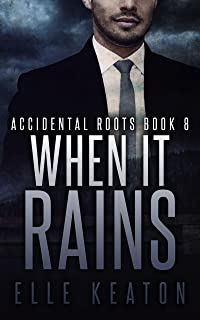 When It Rains (Accidental Roots Book 8)