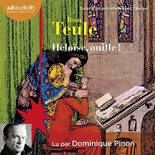 Couverture de Héloïse, ouille ! Suivi d'un entretien entre Jean Teulé et Dominique Pinon