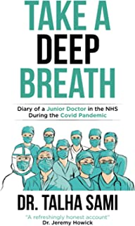 """Take A Deep Breath - Diary Of A Junior Doctor In The NHS During The Covid Pandemic: """"A refreshingly honest account"""" Dr. Je..."""