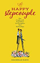 The Happy Stepcouple: How Couples with Stepchildren Can Strengthen Their Relationships (English Edition)