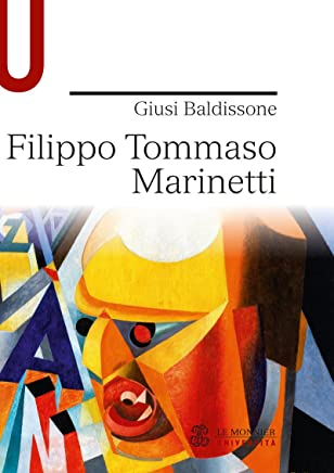 FILIPPO TOMMASO MARINETTI FILIPPO TOMMASO MARINETTI (Univ. Strumenti/Leggere classici italiani)