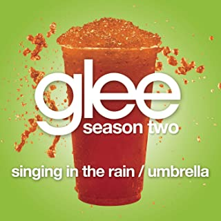 Singing In The Rain / Umbrella (Glee Cast Version Featuring Gwyneth Paltrow)