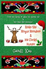 Blake the Rogue Reindeer & His Cocky Human (Willy the Kinky Elf & His Bad-Ass Reindeer Book 3) Kindle Edition
