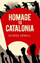 Homage to Catalonia: George Orwell (Autobiographies, Dramas & Plays, Classics, Literature) [Annotated] (English Edition)