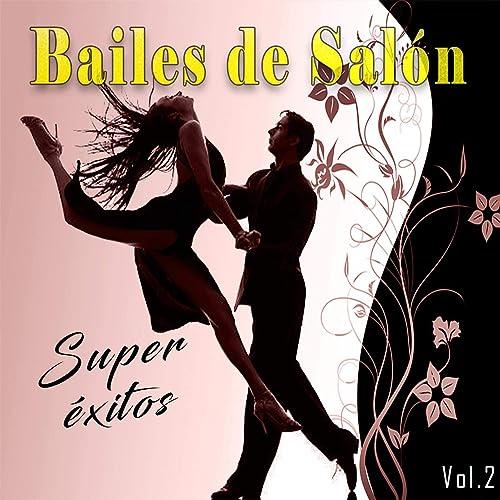 Bailes de Salón, Super Éxitos, Vol. 2