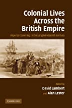 Colonial Lives Across the British Empire: Imperial Careering in the Long Nineteenth Century