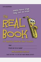 The Real Book for Beginning Elementary Band Students (Alto Sax): Seventy Famous Songs Using Just Six Notes Kindle Edition