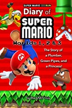 Super Mario Run: The Diary of A Super Mario Bro:: The Story of a Plumber, Green Pipes and a Princess Worlds 1 - 3
