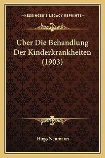 Uber Die Behandlung Der Kinderkrankheiten (1903)