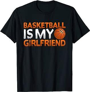 Cool Basketball Is My Girlfriend Sport Player T Shirt