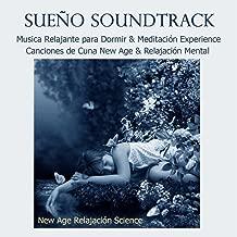 Sueño Soundtrack - Música Relajante para Dormir & Meditación Experience, Canciones de Cuna New Age & Relajación Mental
