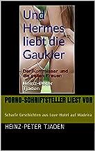 Porno-Schriftsteller liest vor: Scharfe Geschichten aus Love-Hotel auf Madeira (Love-Hotel Karibische See 163) (German Edition)