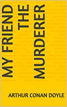 """MY FRIEND THE MURDERER """" annotated - privat translate"""""""
