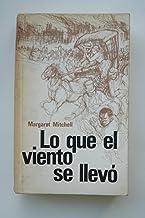 Lo que el viento se llevó / Margaret Mitchell ; traducción del inglés por Juan G. De Luances, J. Gómez de la Serna