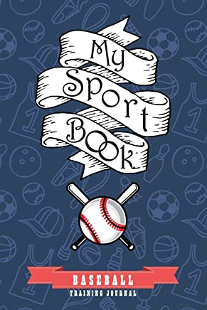 My sport book - Baseball training journal: 200 pages with 6