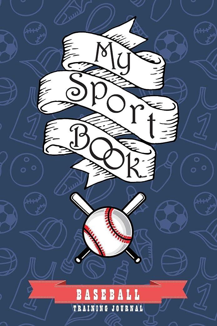 クリープアライアンス未使用My sport book - Baseball training journal: 200 pages with 6