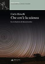 CHE COS'E' LA SCIENZA Che cos'è la scienza (Scienza e filosofia) (Italian Edition)