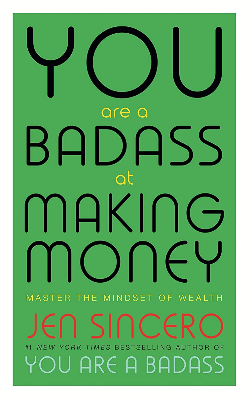 ワーカー王朝勧告You Are a Badass at Making Money: Master the Mindset of Wealth