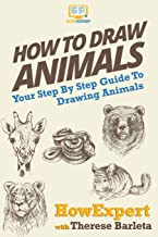 How To Draw Animals: Your Step-By-Step Guide To Drawing Animals