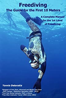 Freediving: The Guide for the First 10 Meters: A Complete Manual for the 1st Level of Freediving