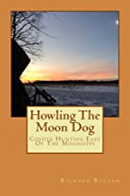 Howling The Moon Dog: Coyote Hunting East of the Mississippi