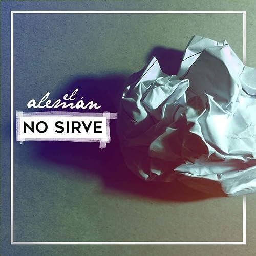 No Sirve de El Alemán & Agustina Cáceres en Amazon Music ...