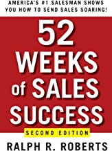 52 Weeks of Sales Success: America's #1 Salesman Shows You How to Send Sales Soaring