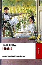 Scaricare Libri I Florio. Storia di una dinastia imprenditoriale PDF