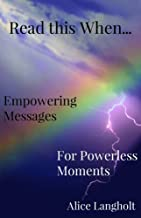 Read this When...: Empowering Messages for Powerless Moments (Enlighten Me Book 1)