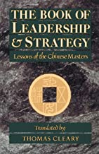The Book of Leadership and Strategy: Lessons of the Chinese Masters