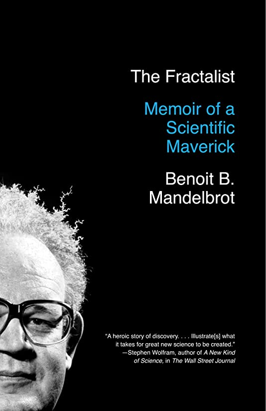 泥だらけ耐えられないポップThe Fractalist: Memoir of a Scientific Maverick (English Edition)
