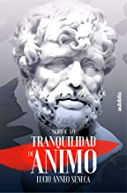 SOBRE LA TRANQUILIDAD DE ÁNIMO (Spanish Edition)