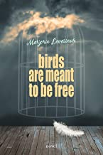 Birds are meant to be free (English Edition)