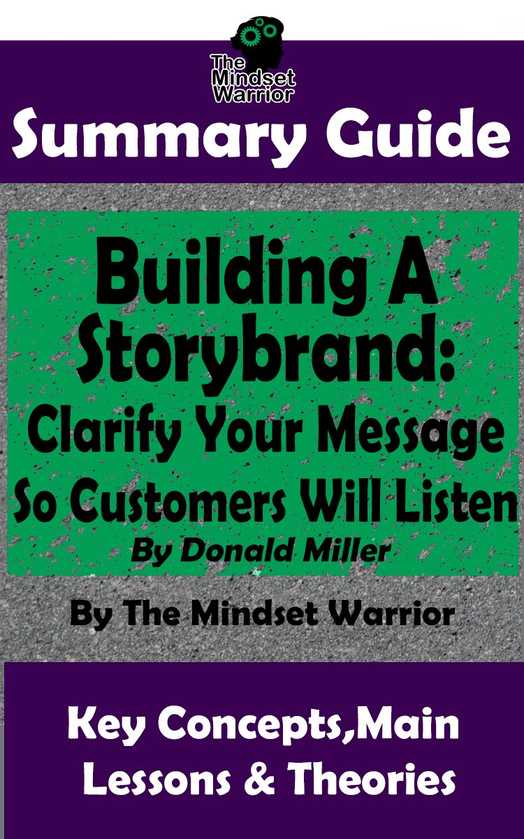 Image OfSUMMARY: Building A StoryBrand: Clarify Your Message So Customers Will Listen: By Donald Miller / The MW Summary Guide