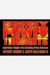 Ebony Power Thoughts: Inspiration Thoughts from Oustanding African Americans Kindle Edition