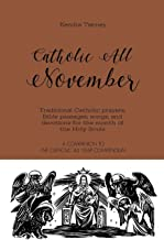 Catholic All November: Traditional Catholic prayers, Bible passages, songs, and devotions for the month of the Holy Souls (Catholic All Year Companion)