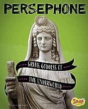 Persephone: Greek Goddess of the Underworld (Legendary Goddesses)