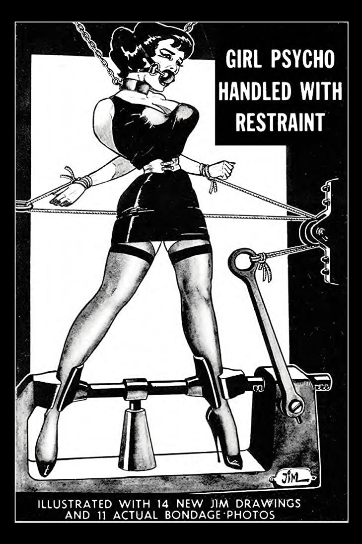 不当交換可能スリップGirl Psycho Handled With Restraint: Illustrated with 14 New Jim Drawings and 11 Actual Bondage Photos