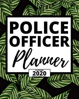 "Police Officer Planner: 2020 Planner For Police Officers, 1-Year Daily, Weekly And Monthly Organizer With Calendar, (8"" x ..."