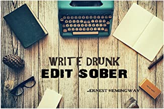 Write Drunk Edit Sober - Ernest Hemingway Quote Poster Wall Print Inspirational Motivational Classroom Home Office Dorm 18 X 12 In SJC108