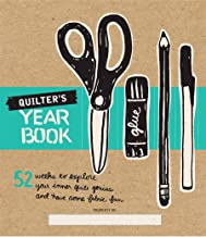 Quilter's Yearbook: 52 Weeks to Explore Your Inner Quilt Genius and Have Some Fabric Fun