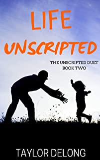 Life Unscripted: The Unscripted Duet Book Two
