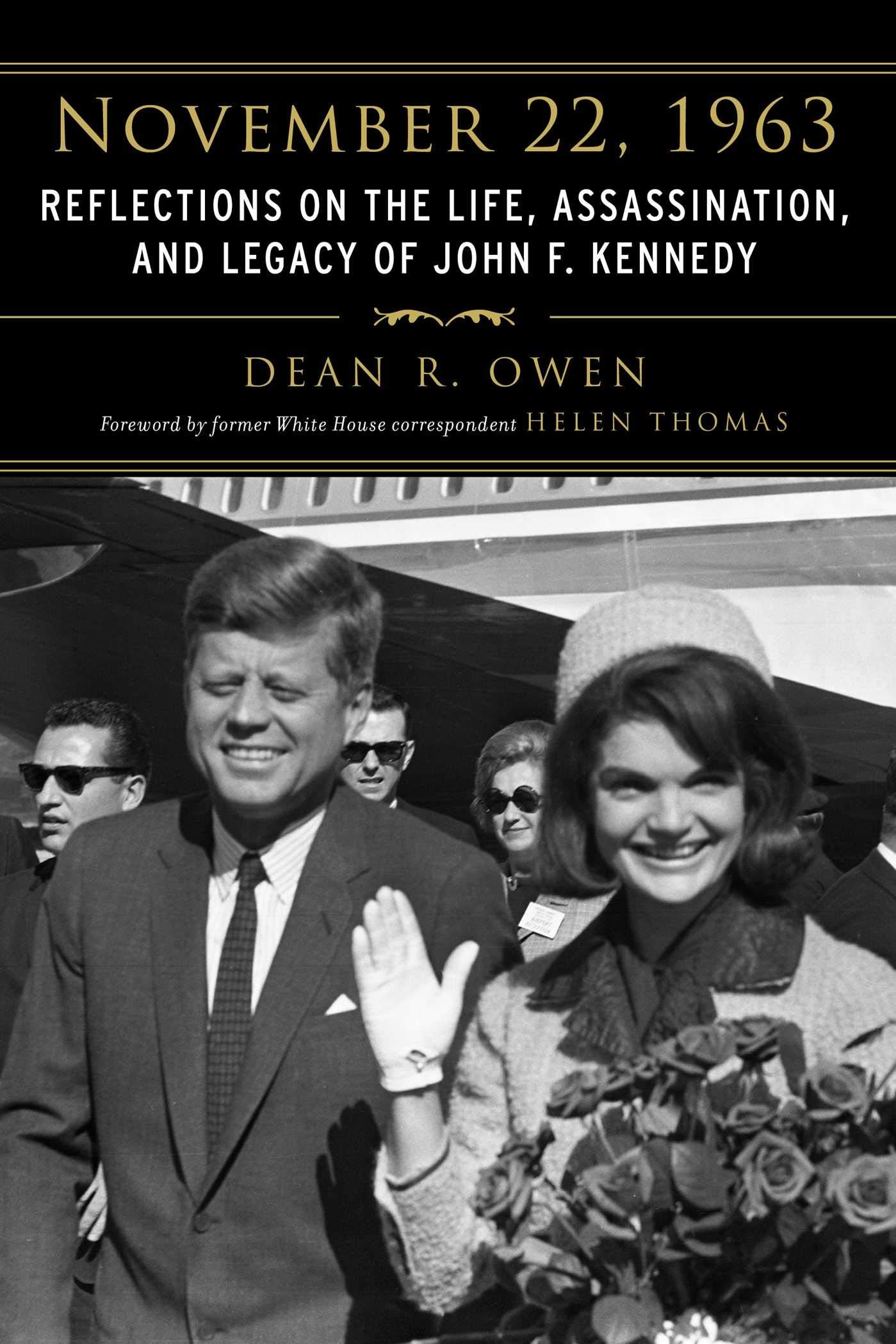 November 22, 1963: Reflections On The Life, Assassination, And Legacy Of John F. Kennedy (English Edition)